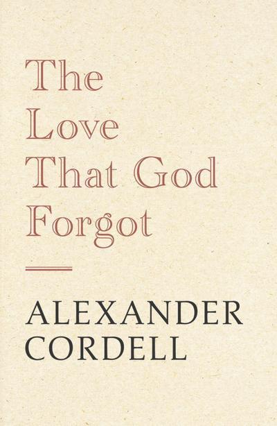 The Love That God Forgot