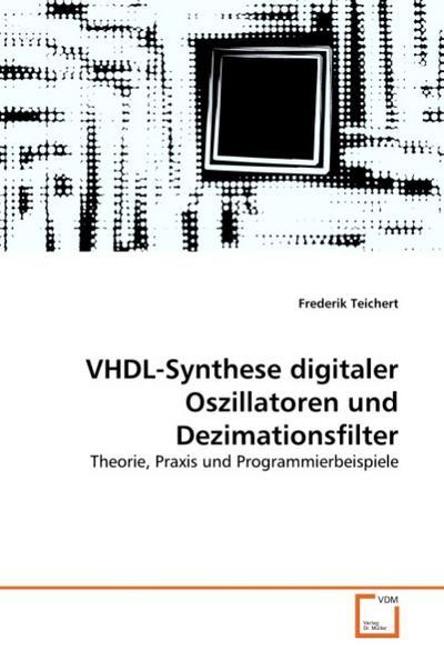 VHDL-Synthese digitaler Oszillatoren und Dezimationsfilter - Frederik Teichert