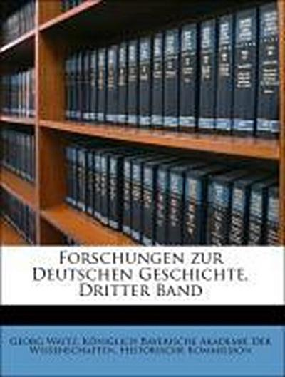 Forschungen zur Deutschen Geschichte, Dritter Band