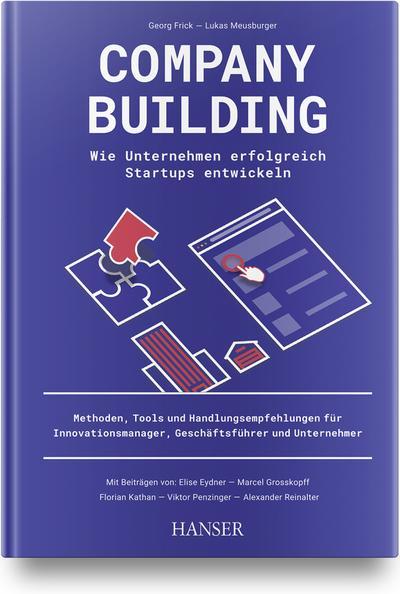 Company Building - Wie Unternehmen erfolgreich Start-ups entwickeln