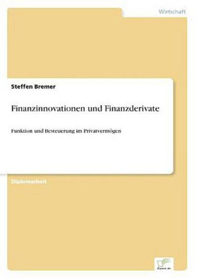 Finanzinnovationen und Finanzderivate