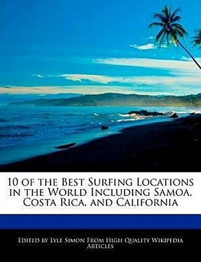 10 of the Best Surfing Locations in the World Including Samoa, Costa Rica, and California