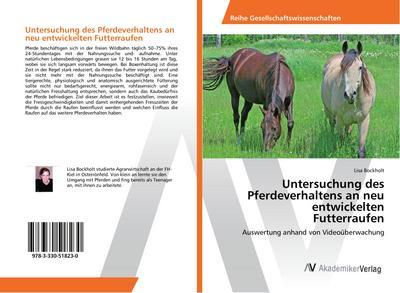 Untersuchung des Pferdeverhaltens an neu entwickelten Futterraufen