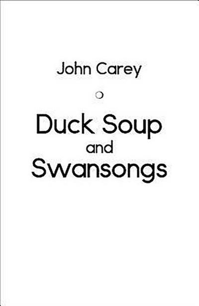 Duck Soup and Swansongs