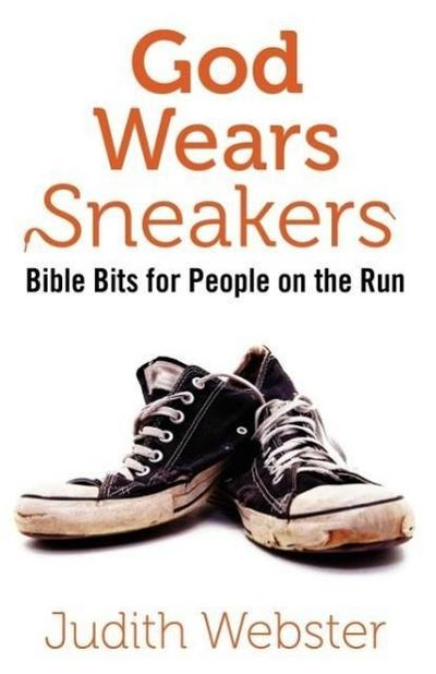 God Wears Sneakers: Bible Bits for People on the Run