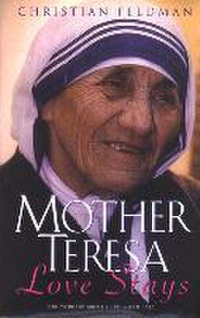 Mother Teresa: Love Stays