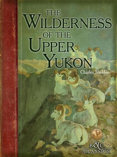 Wilderness of the Upper Yukon