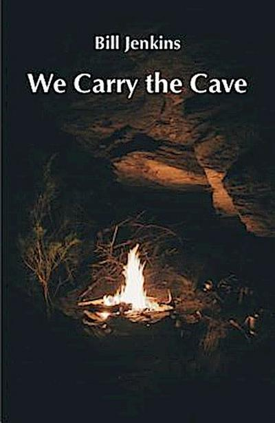 We Carry the Cave