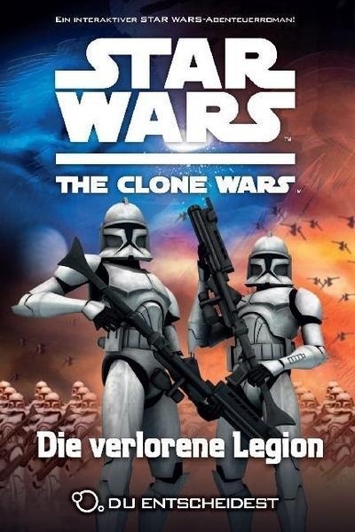 Star Wars The Clone Wars - Du entscheidest 05 - Die verlorene Legion
