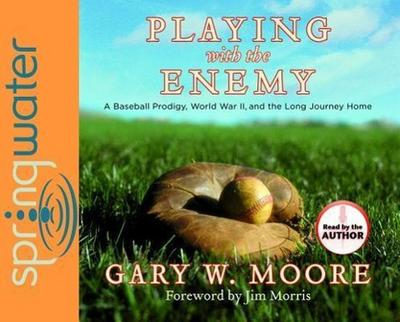 Playing with the Enemy (Library Edition): A Baseball Prodigy, a World at War, and a Field of Broken Dreams