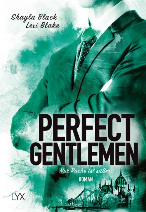 Perfect Gentlemen - Nur Rache ist süßer Shayla Black 9783736304550
