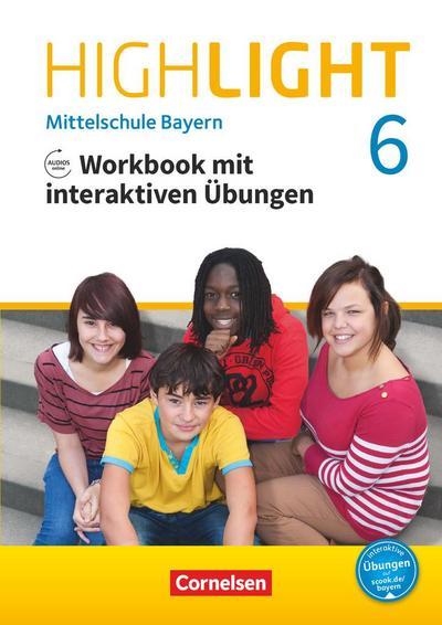 Highlight 6. Jahrgangsstufe - Mittelschule Bayern - Workbook mit interaktiven Übungen auf scook.de