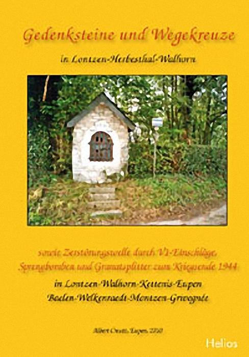Gedenksteine und Wegekreuze in Lontzen-Herbesthal-Walhorn Albert Creutz