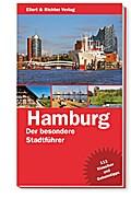 Hamburg - Der besondere Stadtführer