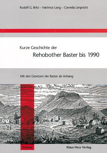 Kurze Geschichte der Rehobother Baster bis 1990 Rudolf G Britz