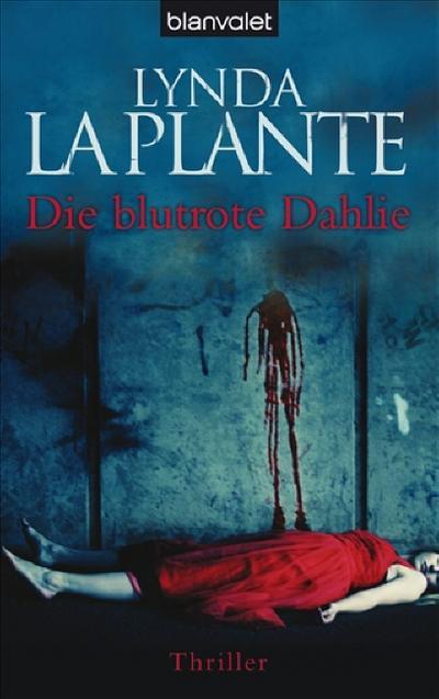 Die blutrote Dahlie: Thriller