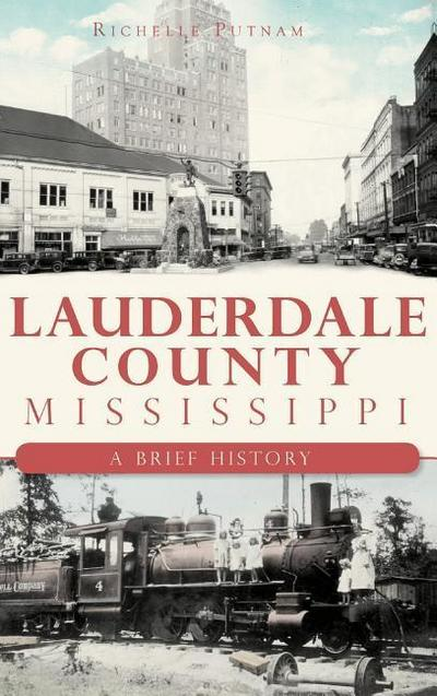 Lauderdale County, Mississippi: A Brief History