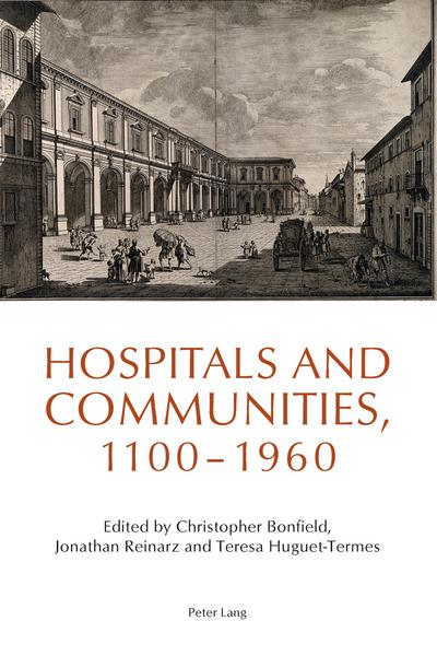 Hospitals and Communities, 1100-1960