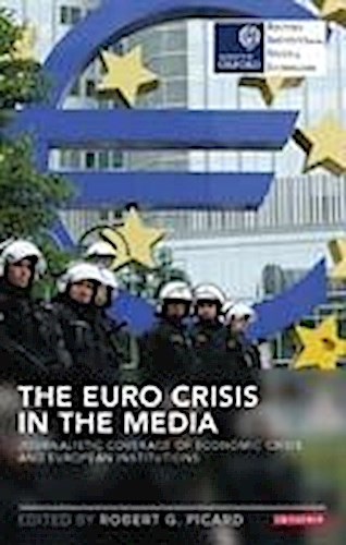 Euro Crisis in the Media Robert G. Picard
