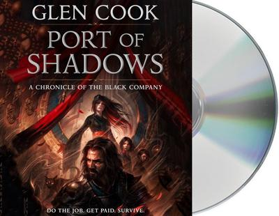 Port of Shadows: A Chronicle of the Black Company