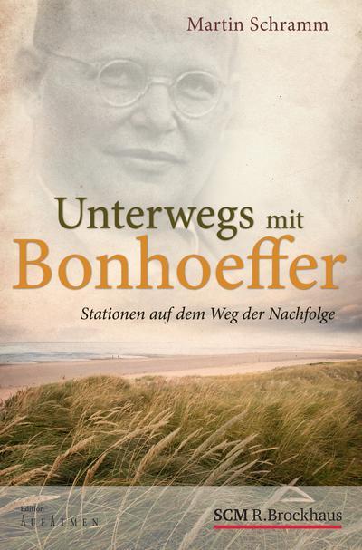 Unterwegs mit Bonhoeffer