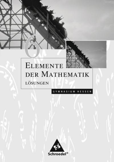 Elemente der Mathematik 6. Lösungen. Sekundarstufe 1. Hessen
