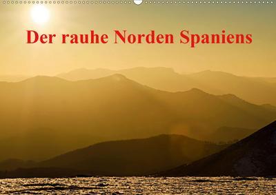 Der rauhe Norden Spaniens (Wandkalender 2020 DIN A2 quer)