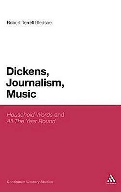 Dickens, Journalism, Music: 'household Words' and 'all the Year Round'
