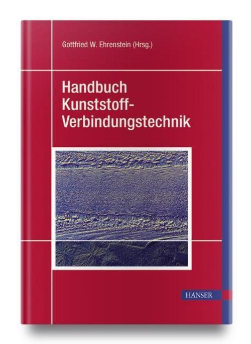 Handbuch Kunststoff-Verbindungstechnik Gottfried Wilhelm Ehrenstein