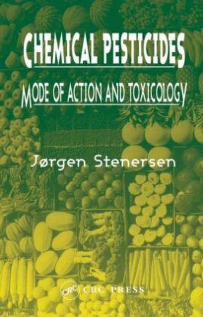 Chemical Pesticides, Mode of Action and Toxicology
