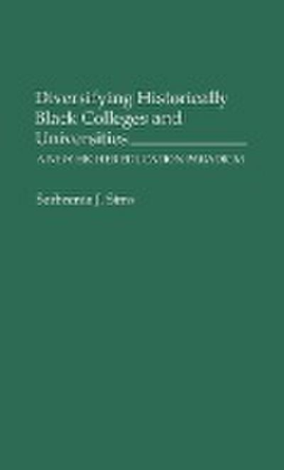 Diversifying Historically Black Colleges and Universities: A New Higher Education Paradigm
