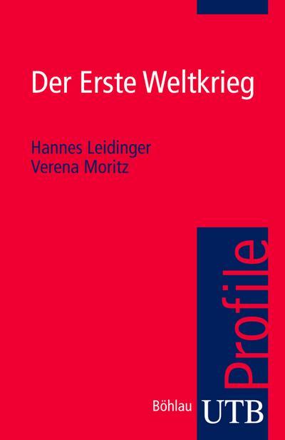 Der Erste Weltkrieg (utb Profile, Band 3489)
