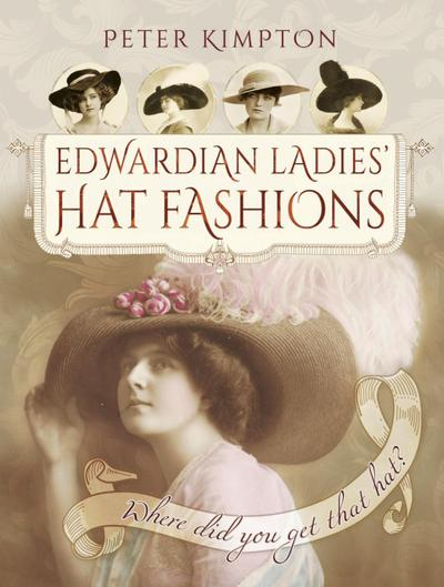 Edwardian Ladies' Hat Fashions