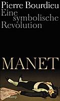 Manet: Eine symbolische Revolution