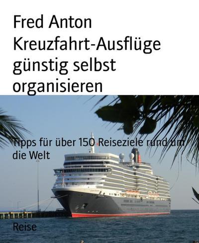 Kreuzfahrt-Ausflüge günstig selbst organisieren