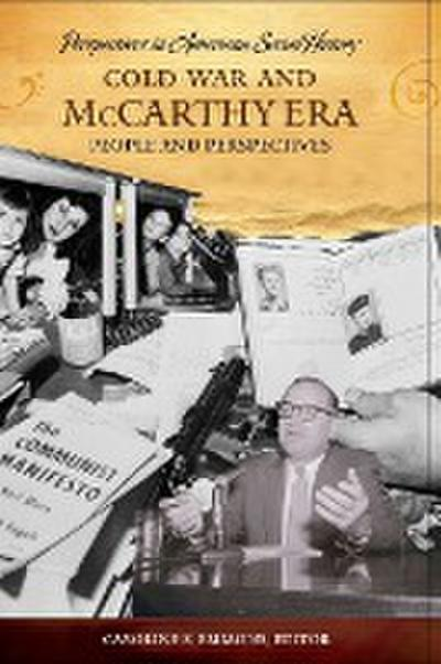 Cold War and McCarthy Era: People and Perspectives
