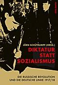 Diktatur statt Sozialismus: Die russische Rev ...