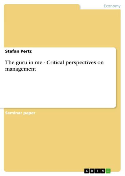The guru in me - Critical perspectives on management