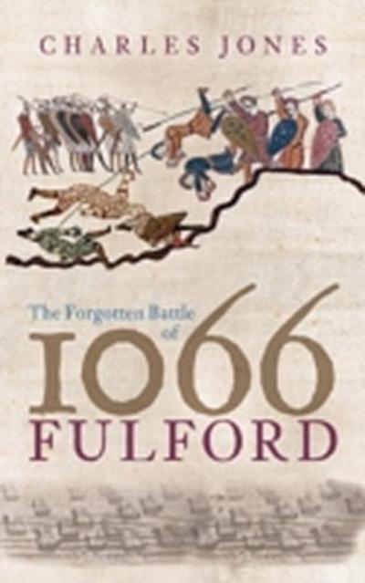 The Forgotten Battle of 1066: Fulford