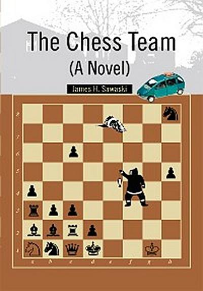 The Chess Team (A Novel)