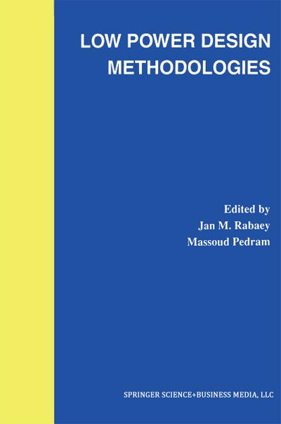 Low Power Design Methodologies