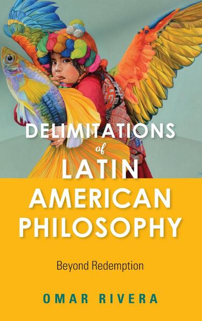 Delimitations of Latin American Philosophy: Beyond Redemption