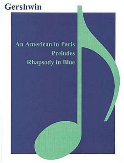 An American in Paris, Preludes, Rhapsody in Blue