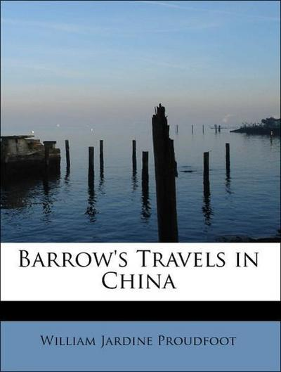 Barrow's Travels in China