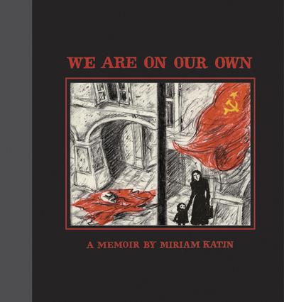 We Are on Our Own: A Memoir