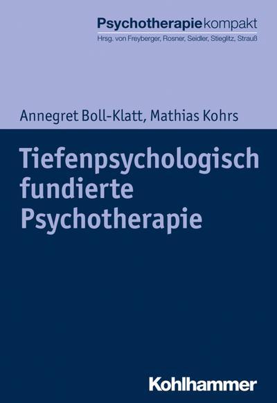 Tiefenpsychologisch fundierte Psychotherapie (Psychotherapie kompakt)