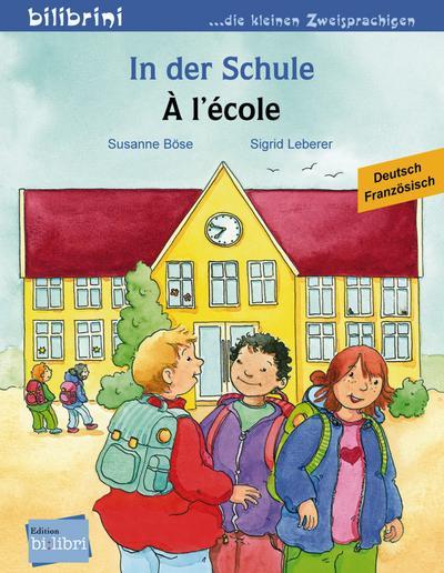 In der Schule. Á l'école. Kinderbuch Deutsch-Französisch