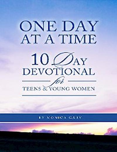 One Day At a Time 10 Day Devotional for Teens and Young Women