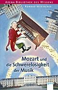 Mozart und die Schwerelosigkeit der Musik: Ar ...