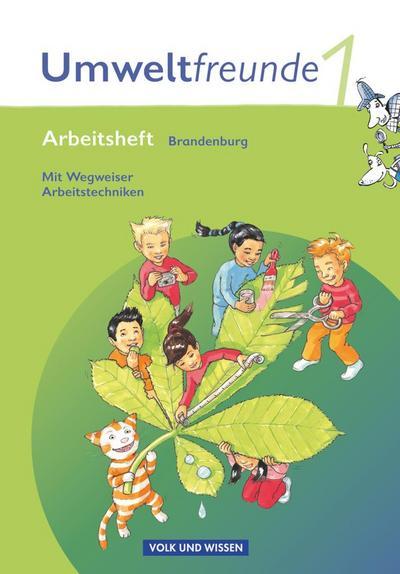 Umweltfreunde - Brandenburg - Ausgabe 2009: 1. Schuljahr - Arbeitsheft: Mit Wegweiser Arbeitstechniken